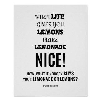 What if nobody buys your lemonade or lemons? poster