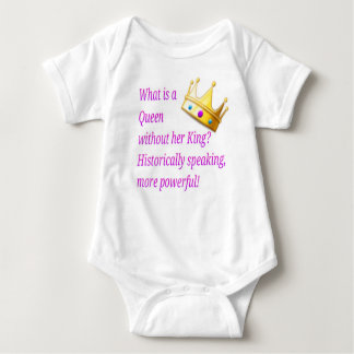 What is a Queen without her King? Baby Bodysuit