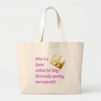What is a Queen without her King? Large Tote Bag