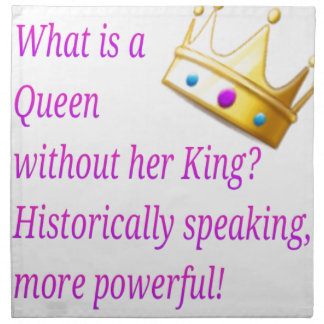 What is a Queen without her King? Napkin