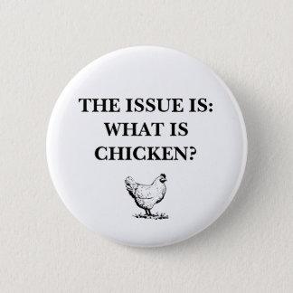 What is chicken? 2 inch round button