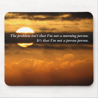 What is good about seeing you this morning? mouse pad