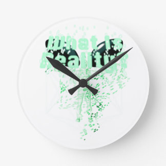 What Is Reality? Round Clock