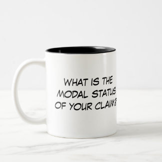 What Is The Modal Status of Your Claim? Two-Tone Coffee Mug