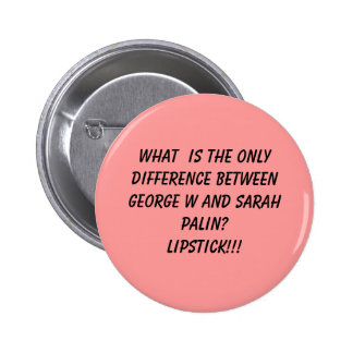 What  Is The Only Difference Between George W a... 2 Inch Round Button