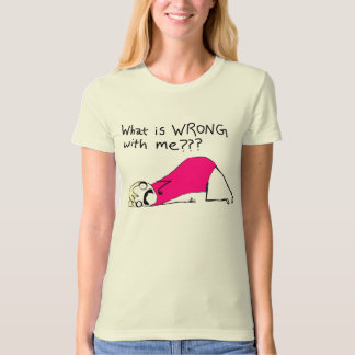 What is wrong with me t-shirt