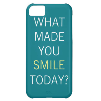 What Made You Smile Today? Case For iPhone 5C
