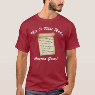 What Makes America Great! T-Shirt