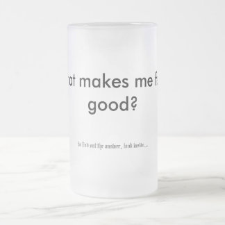 what makes me feel good 16 oz frosted glass beer mug
