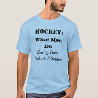 What Men Do During Boys Basketball Season T-shirt