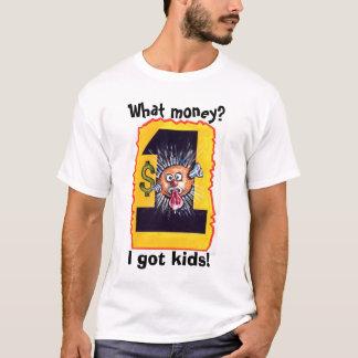what money? T-Shirt