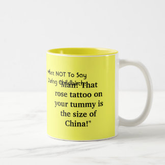 What NOT To Say During Childbirth: Two-Tone Coffee Mug
