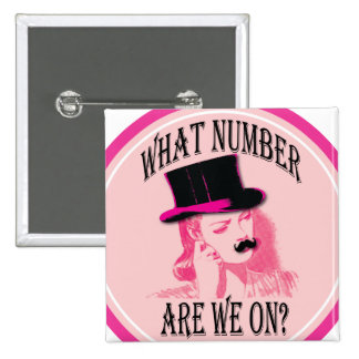 what number are we on Mustache and top hat Pinback Button