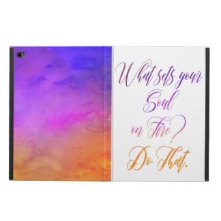 """what sets your soul on fire""  ipad cover"