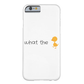 what the duck barely there iPhone 6 case