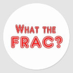 what the frac ? classic round sticker