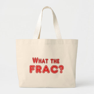 what the frac ? large tote bag