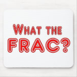 what the frac ? mouse pad