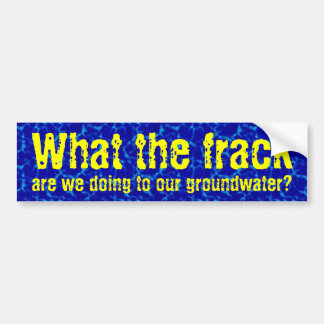 What the frack bumper sticker
