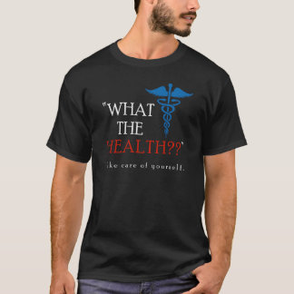 What the Health t-shirt