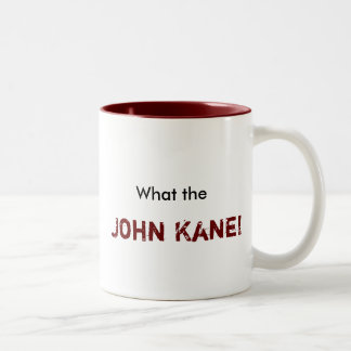 What the, John Kane! Two-Tone Coffee Mug