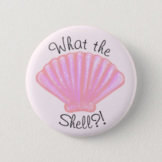 What the shell?! 2 inch round button