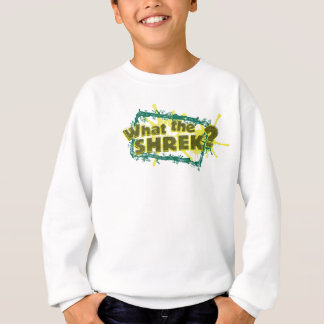 What The Shrek? Sweatshirt