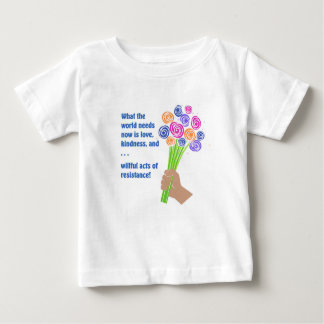What the world needs now baby T-Shirt