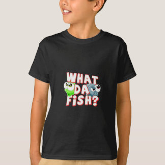What there fish T-Shirt