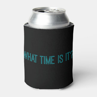 What time is it? Can cooler