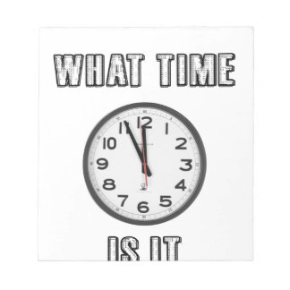 what time is it, clock notepad