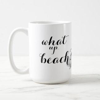What Up Beach Coffee Mug