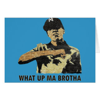 What Up Ma Brotha - Graffiti Art Hip Hop Card