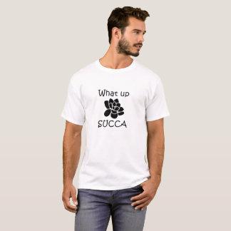 What Up Succa - Succulent Puns T-Shirt