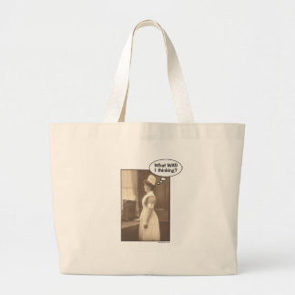 What WAS I thinking trying to be a Nurse? Large Tote Bag