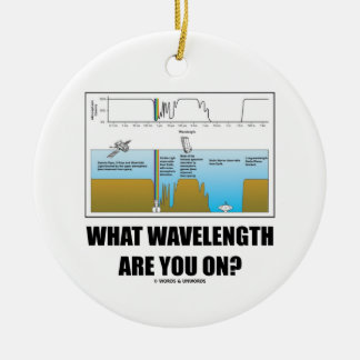 What Wavelength Are You On? (Psychology Humor) Ceramic Ornament