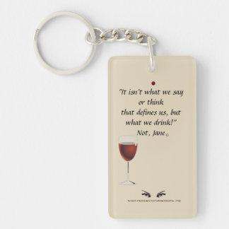 What We Drink Defines Us! Keychain