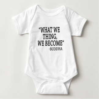 What We Thing We Become Baby Bodysuit