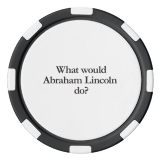 what would abraham lincoln do poker chips