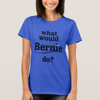 What Would Bernie Do? T-Shirt