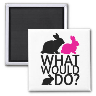 What would bunny do? square magnet