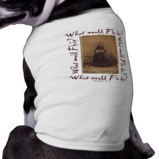 What would Flo Do? Florence Nightingale Pet T Shirt