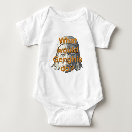 What Would Genghis Do? Baby Bodysuit