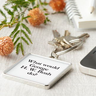 what would george h w bush do keychain