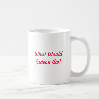 What Would Gideon Do? Coffee Mug