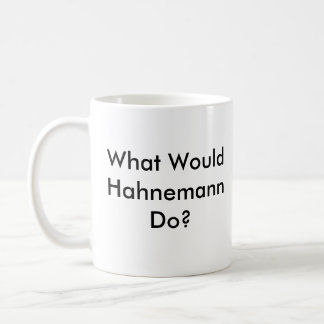 What Would Hahnemann Do? Coffee Mug