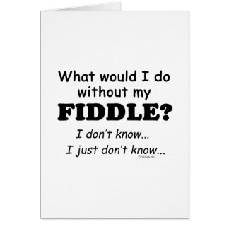 What Would I Do, Fiddle Card