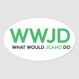 What Would JCAHO Do? Oval Sticker
