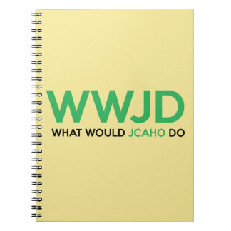 What Would JCAHO Do? Spiral Notebook