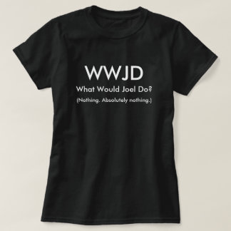 What would Joel do? T-Shirt